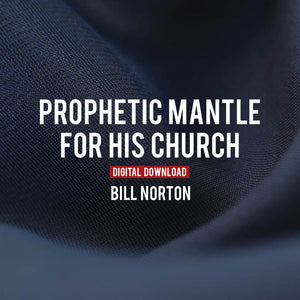 Prophetic Mantle for His Church - Digital Copy