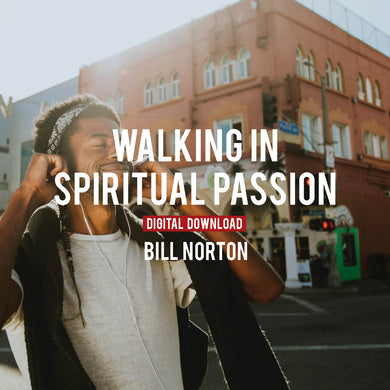 Walking in Spiritual Passion - Digital Copy
