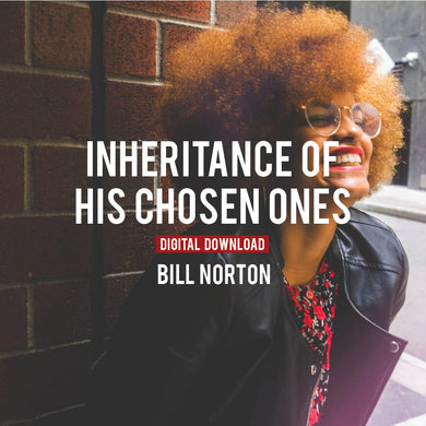 Inheritance of His Chosen Ones - Digital Copy
