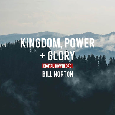 Kingdom, Power & Glory - Digital Copy