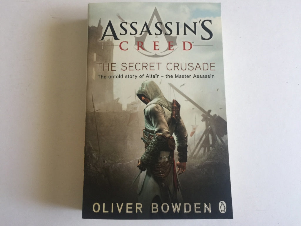 Oliver Bowden's Assassins Creed The Secret Crusade Book