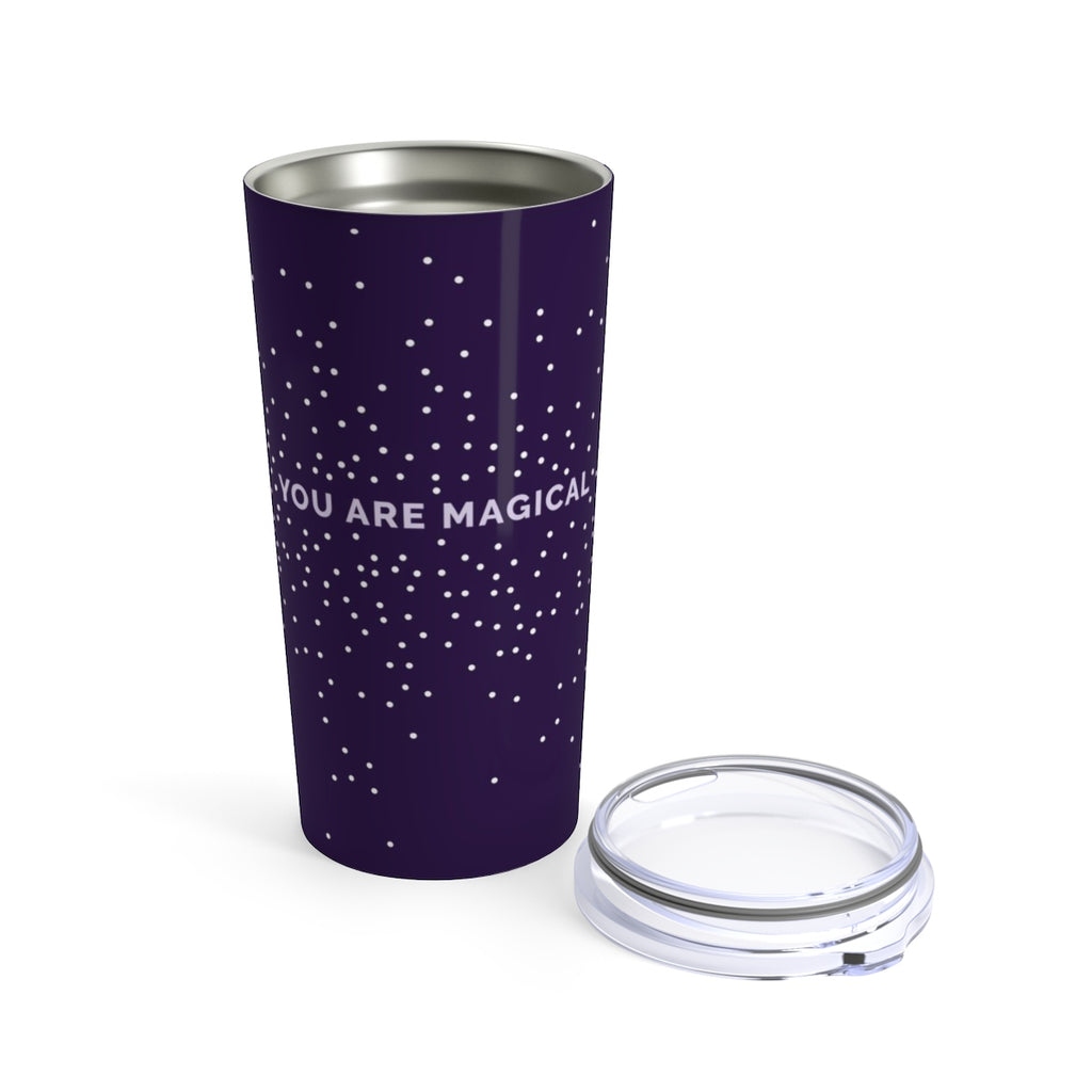 You are Magical Tumbler 20oz