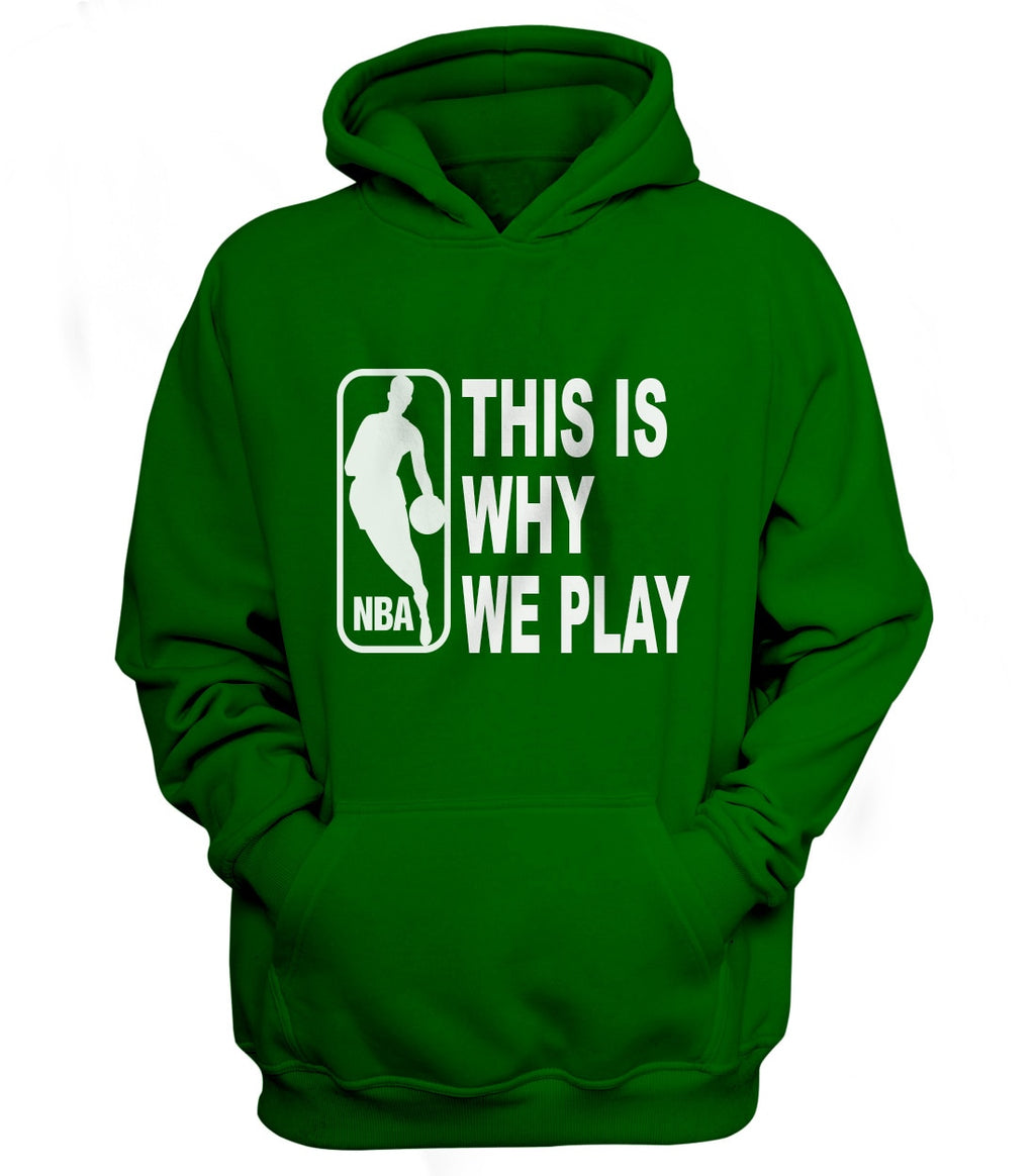 Why We Play Green Hoodie