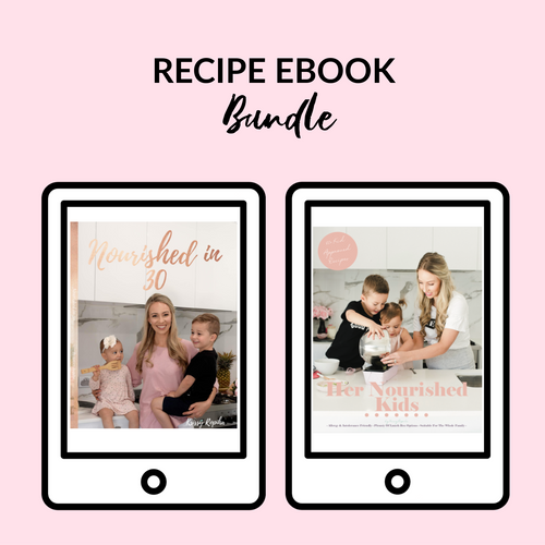 Recipe Ebook BUNDLE - Nourished in 30 + Her Nourished Kids