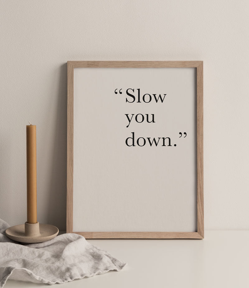 Slow You Down Print ~ Coming soon. - Nor–Folk