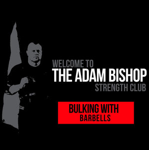 Bulking With Barbells - Adam Bishop Strength Club