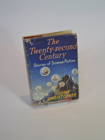 The Twenty-Second Century: Stories of Science Fiction by John Christopher (Grayson & Grayson, first edition hardback, 1954)