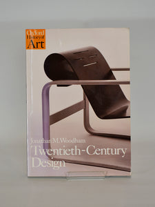 Twentieth-Century Design by Jonathan M. Woodham (Oxford University Press / 1997)