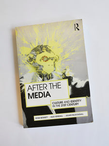 After the Media: Culture and Identity in the 21st Century by Peter Bennett (Routledge / 2011)