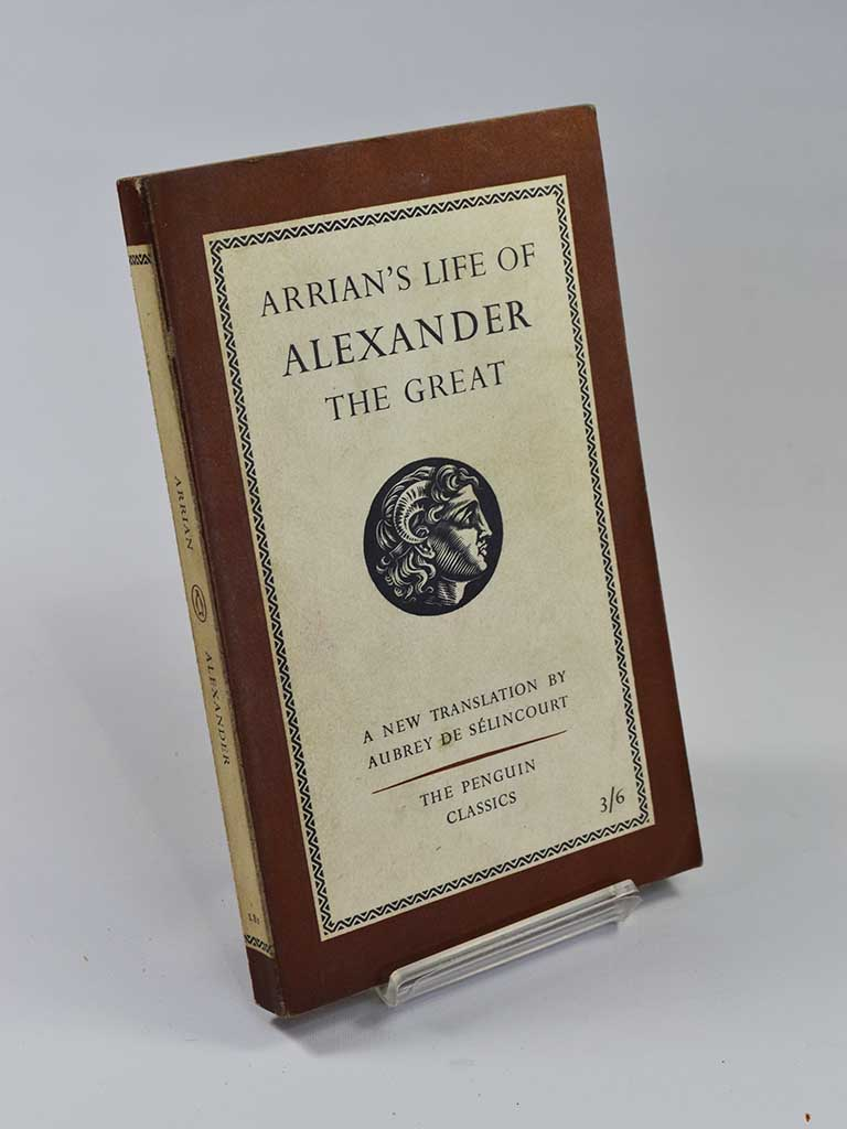 Adrian's Life of Alexander the Great trans. by Aubrey De Sélincourt (Penguin Books New translation first edition / 1958)