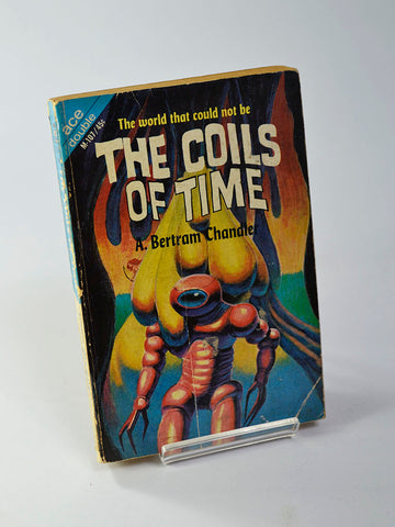 The Coils of Time / Into the Alternate Universe by A. Bertram Chandler (Ace Books / 1964)