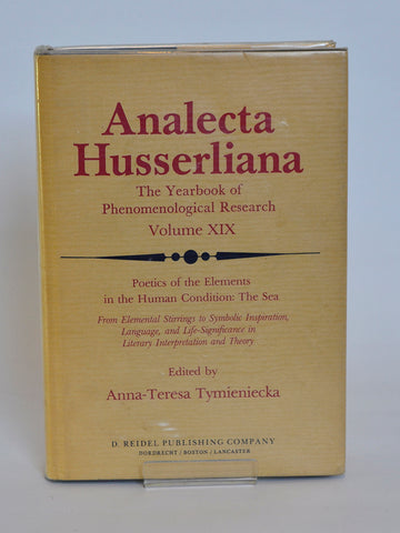 Analecta Husserliana: The Yearbook of Phenomenological Research Ed. by Anna-Teresa Tymieniecka