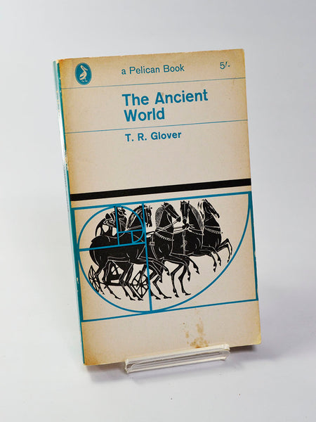 The Ancient World by T. R. Glover (Penguin Books / 1964 edition of this classic text originally published in 1935)