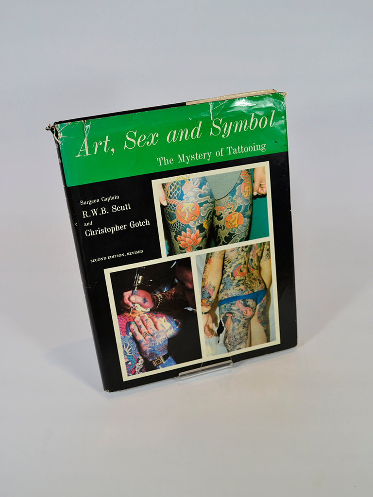 Art, Sex and Symbol: The Mystery of Tattooing by Surgeon Captain R.W.B. Scutt and Christopher Gotch (Cornwall Books / 1974)
