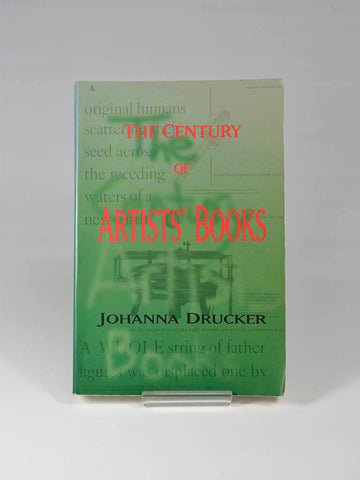 The Century of Artists' Books by Johanna Drucker (Granary Books / 1995) This is the first full-length study of the development of artists' books as a vital twentieth century artform situated within such developments in the visual arts as Futurism, Surrealism and Fluxus.