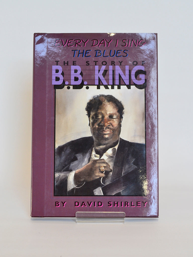 Every Day I Sing the Blues: The Story of BB King by David Shirley (Franklin Watts / 1995)