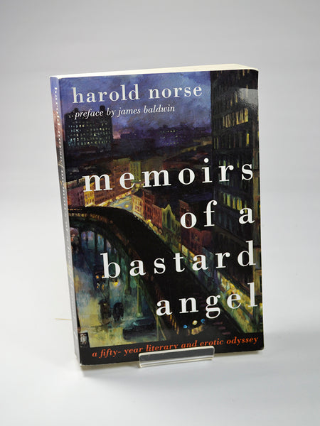 Memoirs of a Bastard Angel: A Fifty-year Literary and Erotic Odyssey by Harold Norse (Thunder's Mouth Press / 1989)