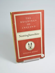 The Buildings of England: Nottinghamshire by Nikolaus Pevsner (Penguin Books first paperback edition / 1951)