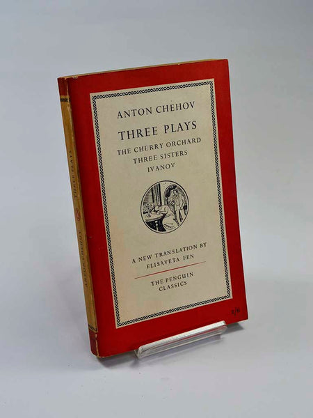 Anton Chehov: Three Plays trans. by Elisaveta Fen (Penguin Books / 1953 reprint of translation originally published by Penguin in 1951)