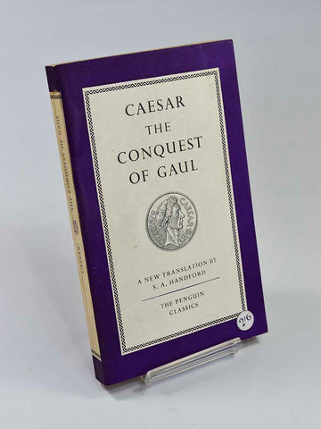 Caesar: The Conquest of Gaul trans. by S. A. Handford (Penguin Books / 1953, first reprint of translation first published in 1951)