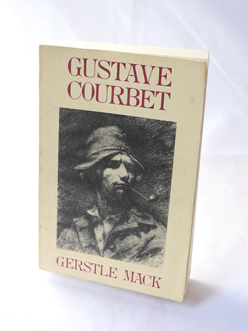 Gustave Courbet: A Biography by Gerstle Mack (Da Capo Press / 1989)