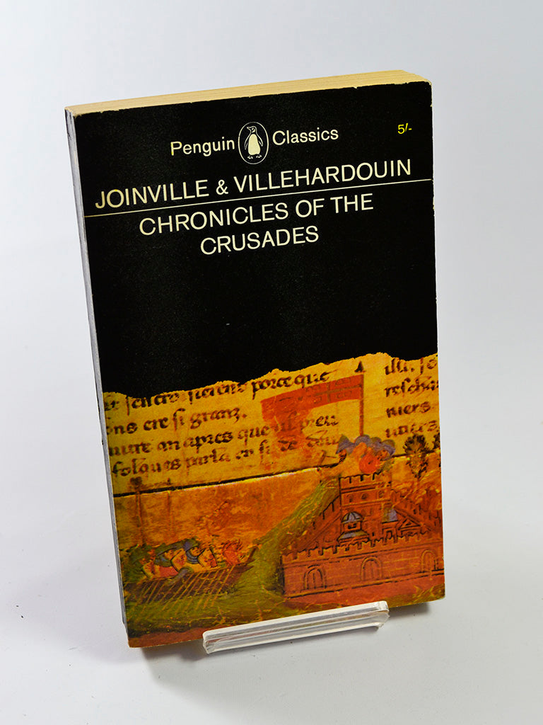 Chronicles of the Crusades by Joinville & Villehardouin (Penguin Books / first Penguin Classics edition, 1963)