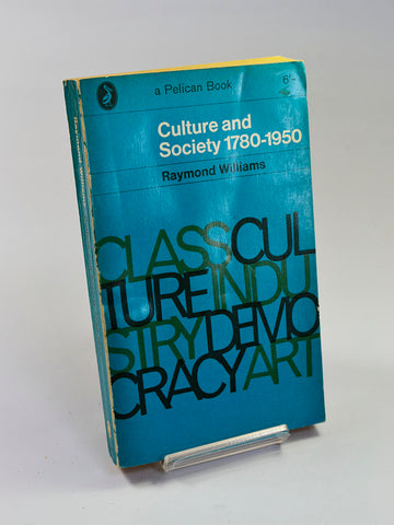 Culture and Society 1780 - 1950 by Raymond Williams (Penguin Books / 1963 revised edition of work first published in 1958)