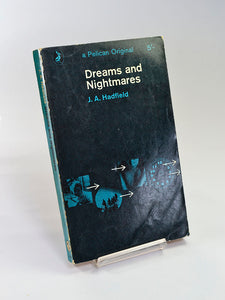 Dreams and Nightmares by J. A. Hadfield (Penguin Books / 1964 edition of title first published in 1954)
