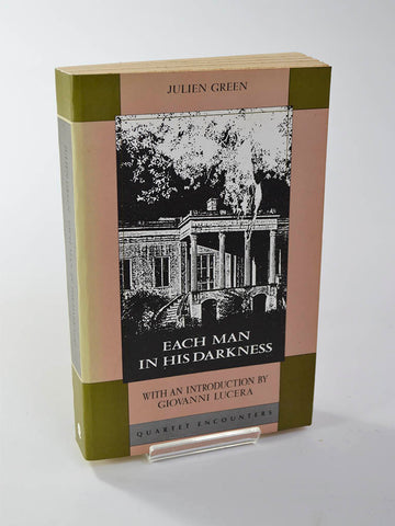 Each Man in His Darkness by Julien Green with an Introduction by Giovanni Lucera (Quartet Encounters / 1989)