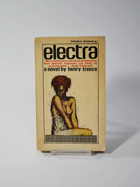Electra by Henry Treece (Consul Books / 1965, second reprint 1966)' A masterfully written novel that lays bare (with the emphasis in 'bare'!), in fascinating and shocking detail, the private life of a princess in ancient Greece.'