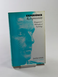Experience and Expression: Wittgenstein's Philosophy of Psychology by Joachim Schulte (Clarendon Press / 1995)