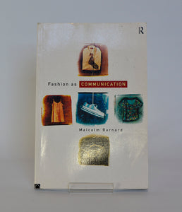 Fashion as Communication by Malcolm Barnard (Routledge / 1996)