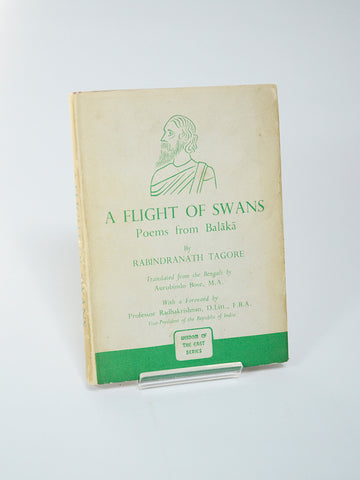 A Flight of Swans: Poems from Balaka by Rabindranath Tagore (John Murray / 1955)