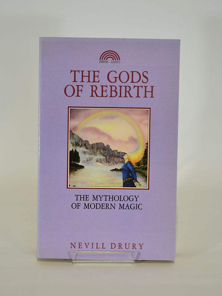 The Gods of Rebirth: The Mythology of Modern Magic by Nevill Drury