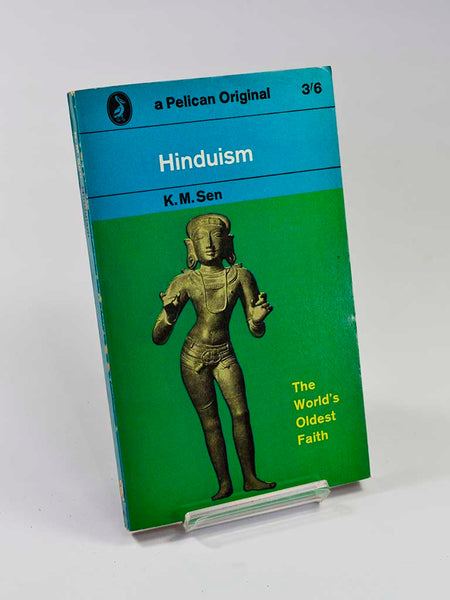 Hinduism by K. M. Sen (Penguin Books / 1963 first Pelican books reprint of this classic text originally published in 1961)
