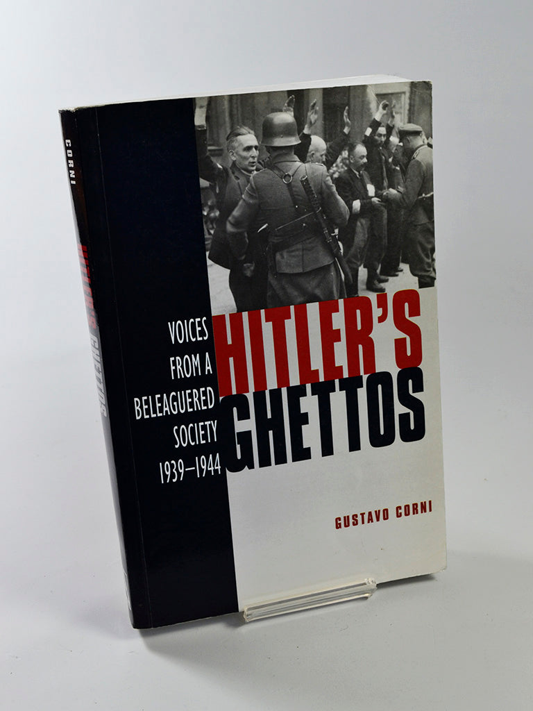 Hitler's Ghettos: Voices from a Beleaguered Society 1939-1944 by Gustavo Corni (Arnold Publishers / 2003)