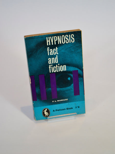 Hypnosis: Fact and Fiction by F.L. Marcuse (Pelican 1961, reprint paperback edition).