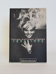 Italian National Cinema: 1896 – 1996 by Pierre Sorlin (Routledge / 1996)