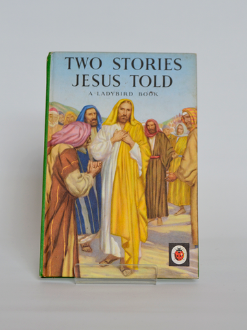 Two Stories Jesus Told (Ladybird / 1956)