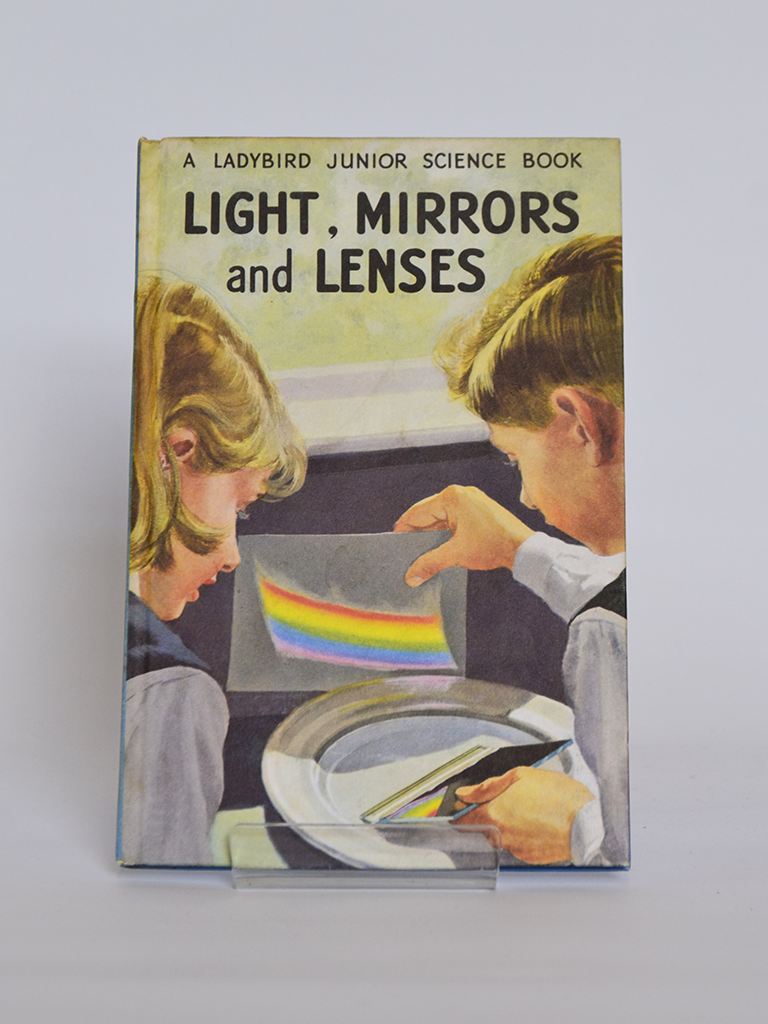 Light, Mirrors and Lenses: A Ladybird Junior Science Book (Ladybird / 1962)