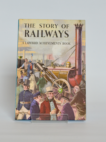 The Story of Railways: A Ladybird 'Achievements' Book (Ladybird / 1961)