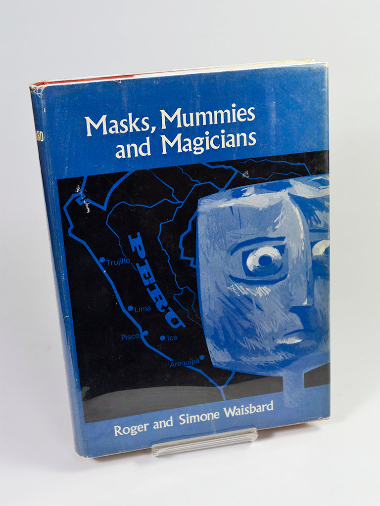 Masks, Mummies and Magicians by Roger and Simone Waisbard