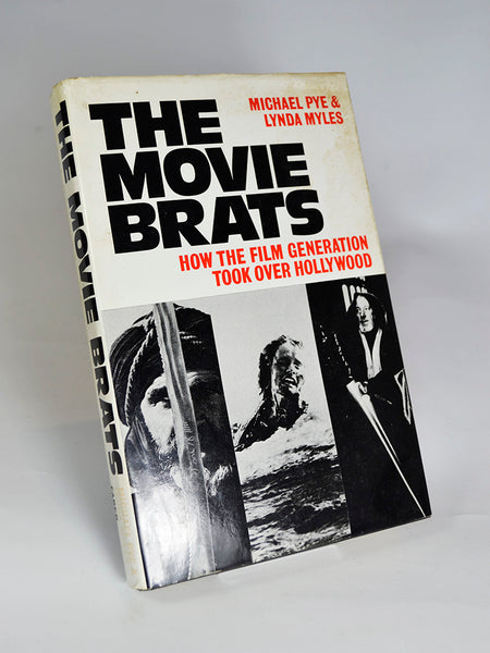 Movie Brats: How the Film Generation Took Over Hollywood by Michael Pye & Lynda Miles (Faber & Faber / 1979)