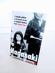 Nagasaki: The Massacre of the Innocent and the Unknowing by Craig Collie (Portobello Books / 2013)