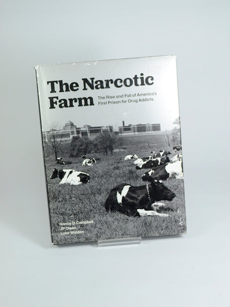 The Narcotic Farm: The Rise and Fall of America's First Prison for Drug Addicts by Nancy D. Campbell, J. P. Olsen & Luke Walden (Abrams / 2008)