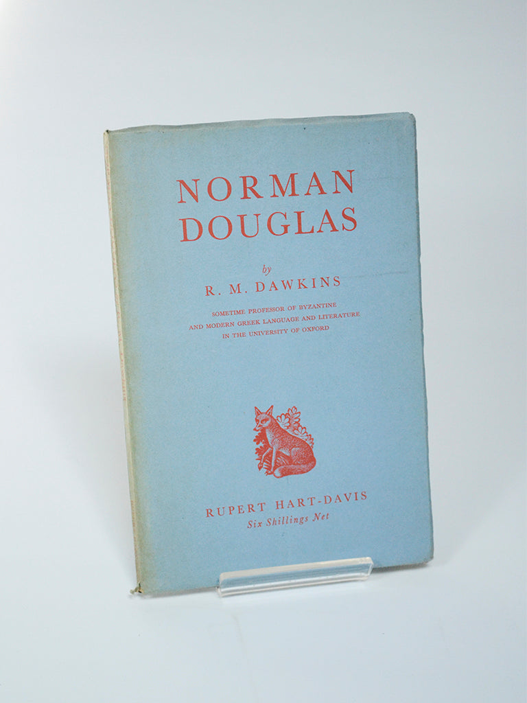 Norman Douglas by R. M. Dawkins (Rupert Hart-Davis / enlarged and revised edition 1952)