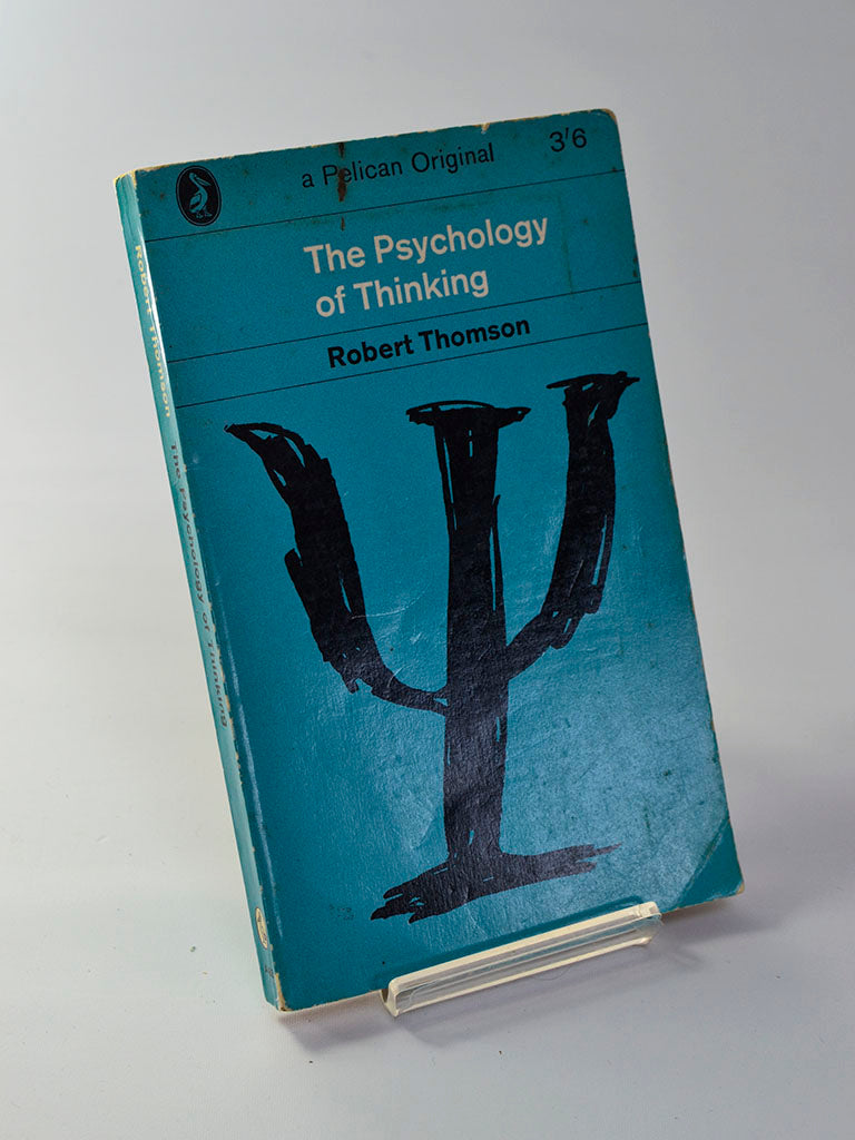 The Psychology of Thinking by Robert Thomson (Penguin Books / 1963 edition of work first published in 1959)