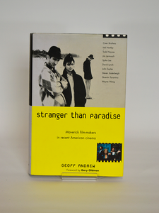 Stranger Than Paradise: Maverick Film-Makers in Recent American Cinema by Geoff Andrew (Prion Books / 1998)