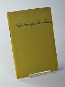 To What Strangers, What Welcome: A Sequence of Short Poems by J. V. Cunningham Published by Alan Swallow, Denver / 'copyright 1964 by J. V. Cunningham'