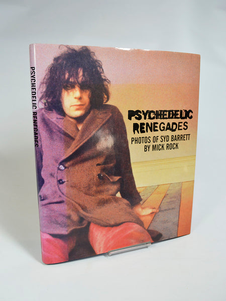 Psychedelic Renegades: Photos of Syd Barrett by Mick Rock (Plexus / first printing 2007)